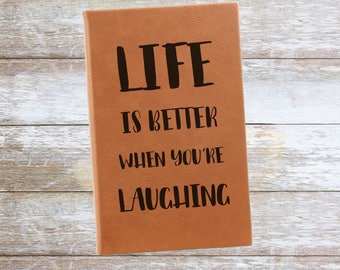 Personalized Life Is Better When You're Laughing Leatherette Journal,Engraved,Lined,