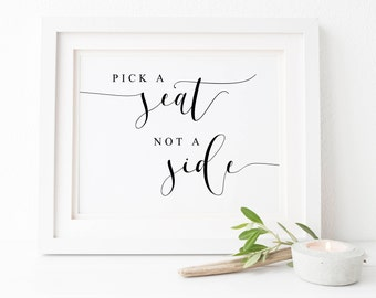 Pick A Seat Not A Side Sign Wedding-Pick A Seat Sign-Wedding Signs-Wedding Printables-Wedding Decor-Wedding Ceremony Seating Sign.