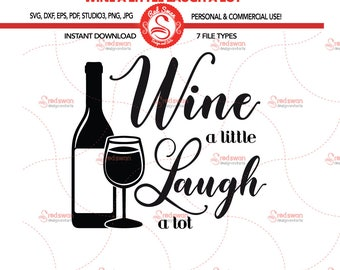 Wine A Little Laugh A Lot Cutting File SVG, DXF, jpg, pdf, eps, png, studio3, 7 file types Personal & Commercial Use - Wine