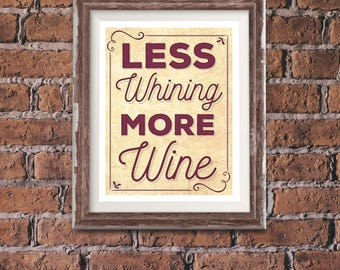 Wall Art, Wine Quote Less Whining More Wine, Art Prints, Print Posters, Art Posters, Home Decor, Kitchen, Bar Art