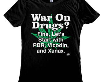 Anti-War On Drugs Men's and Women's shirts and tanks. Screen Printed, not vinyl!