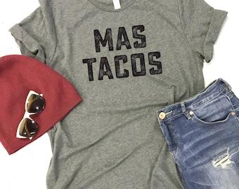 Mas Tacos, Cinco De Mayo, Tacos shirt, Mas Tacos Por Favor, Feed me Tacos, tequila drinking team, tequila squad