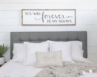 Gift For Her | You Will Forever Be My Always | Wood Sign | Bedroom Wall