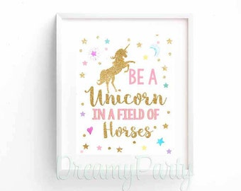 "Unicorn Birthday Sign, Unicorn Party Decor, Be a Unicorn  In a Field of Horses Wall Art Print, Unicorn Nursery, 8""x10"", Digital File."