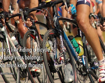 Inspirational quote poster. Photograph of cyclists participating in the Redlands Bicycle Classic, an annual event in Redlands, California.