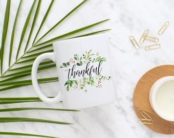 Thankful Mug, Thank you Mug, Grateful Mug, Thanksgiving Mug, Gift, Present, Gift for Her, Coffee Mug, Coffee Lover, Birthday Present, Cute