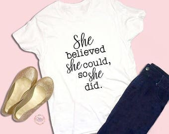 She Believed She Could So She Did - Toddler Shirt - Toddler Shirts - Shirt - Kids Shirt - Toddler Girl Clothes - Girls Shirt - Kids T-Shirts
