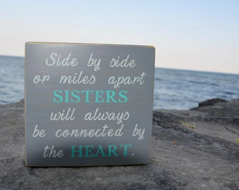 Side by side or miles apart, sisters will always be connected by the heart, sister birthday gift, long distances sister gift, long distance