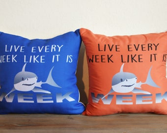 Live every week like it is shark week - Includes Insert - Woven Microfiber or Outdoor - Discovery Channel - Ocean Beach Florida Nautical