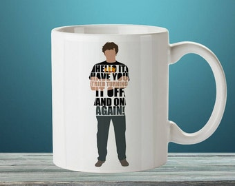Personalised Mug | Roy from The IT Crowd | 'Have You Tried Turning It Off and On Again' |   IT Guy