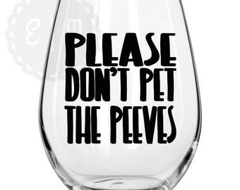 Please don't pet the peeves Wine glass, beer glass & coffee mug
