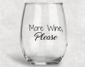 More Wine Please Stemless Wine Glass/Girls Night Out/Wine Lover/Funny Wine Glass/More Wine Please
