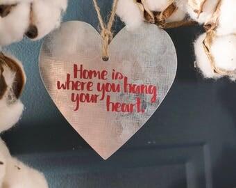 Home Is Where You Hang Your Heart Ornament/Door Hanger