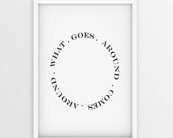 What Goes Around Comes Around • Karma print • Typography Wall Art • Printable Quotes • Scandinavian Print • Motivational Inspirational