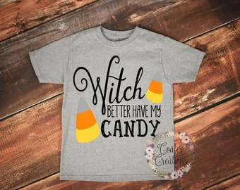 Witch Better Have My Candy shirt/funny toddler shirt/halloween kids/fall kids shirt/cotton toddler tee/unique logo