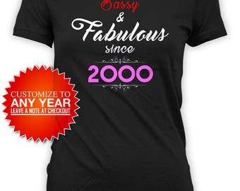 Funny Birthday Shirt 18th Birthday T Shirt Personalized Gifts For Women Custom Year Bday Present Sassy And Fabulous 2000 Ladies Tee - BG398