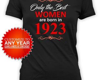 Funny Birthday T Shirt 95th Birthday Shirt Birthday Gift Ideas For Her Custom TShirt The Best Women Are Born In 1923 Birthday Tee - BG467