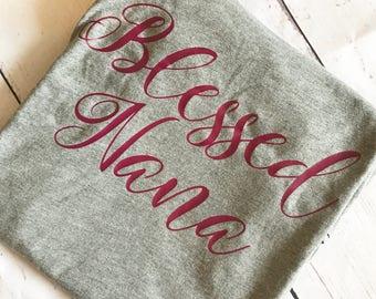 Blessed Nana / Nana Shirt / Shirt for Nana / Blessed / Blessings for Nana / Gift For Nana / Nana Tee