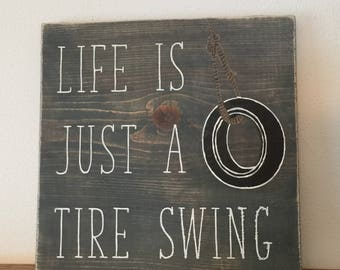 Life is just a tire swing - Inspired by Jimmy Buffet