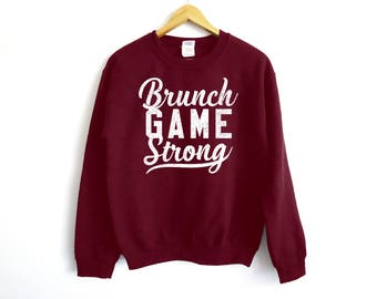 Brunch Game Strong Sweater - Brunch Sweater- Mimosa Sweater - Champagne Sweater - Brunch - Drinking Sweater - Mimosa - Champagne