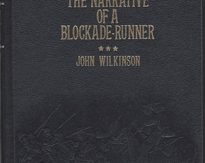 Time-Life: Collector's library of the Civil War-The Narrative of a Blockade Runner by John Wilkinson LEATHER BOUND