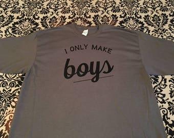 I Only Make Boys