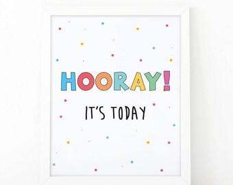 Hooray it's today, Quote print, Colorful print, kids room decor, kids print,nursery print, Hooray print, Typography print, inspirational