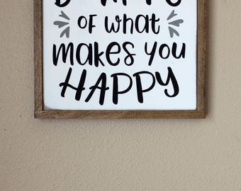 Do More of what Makes You Happy Framed Wood Sign, Brown Frame