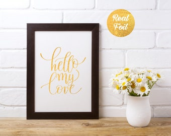 Gold Foil Print Quote - Hello My Love