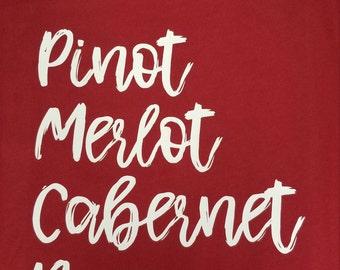 Pinot Merlot Cabernet Rose Wine Shirt **free shipping**