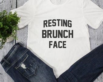 Resting Brunch Face Graphic Tee...Sassy T-Shirt..Love Breakfast..Sunday Morning Brunch..Funny Graphic Tee..Blogger Life