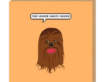 This wookie wants nookie Chewbacca Star Wars Greeting Card