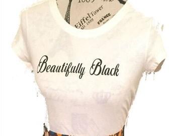 Women's and girl's T-Shirt: Beautifully Black