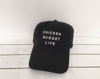 CHICKEN NUGGET LIFE | Toddler and Childrens Caps, Adult Hat, Dad Hat, Relaxed Fit Hat, Kids Hat, Embroidered Baseball Caps, Embroidered Hat