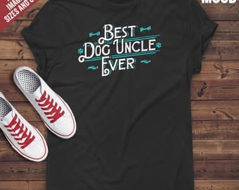 Best Dog Uncle Ever T-Shirt - Funny dog lover t-shirt - Perfect Gift for dog owner and dog uncle