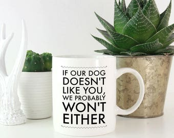 Funny Pet Gift, Dog Owner Quote Gift, Pet Gifts for Mom, Pet Gifts for Him, Dog Mug, Dog Mom, Dog Mom Quotes - The Dog Doesn't Like You Mug