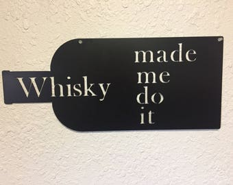 Whisky Made Me Do It Wall Decor