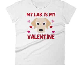 My Lab is My Valentine Labrador Retriever Valentine's Day Dog Breed Pet Owner Animal Teacher Veterinarian Cute Funny Women's T Shirt