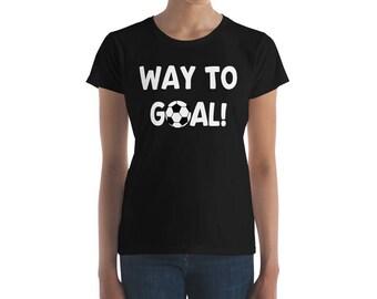 Soccer Mom Shirt - Way to Goal Soccer Ball Shirt - Soccer Game Coach Team Soccer Player Futbol Sport Athlete Birthday