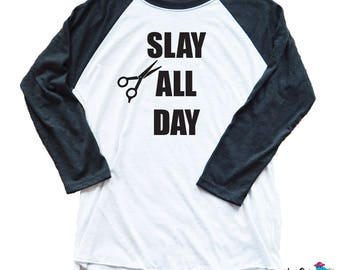 Slay All Day Hairstylist - Baseball Style Shirt - Slay All Day Shirt - Hair Stylist Shirt - Salon Shirt  - Fun Salon Shirt - Hairstylist