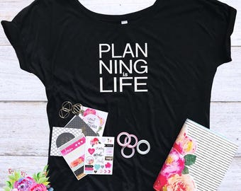 Planner Tee - Planning Is Life Slouchy Tee - Planner Fanatics - I Love Planning - Planners Life - Planning - I Plan - Mom Life - Planner Tee