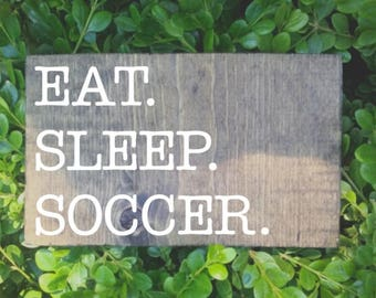 Eat sleep soccer sign, football sign, fall decor, football decor