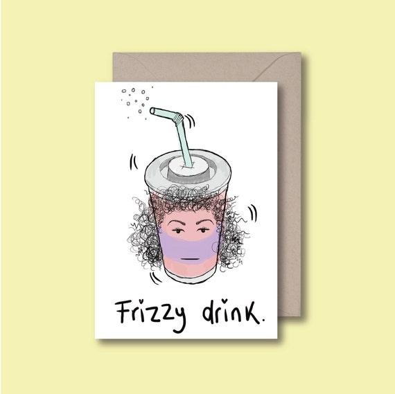 Frizzy Drink