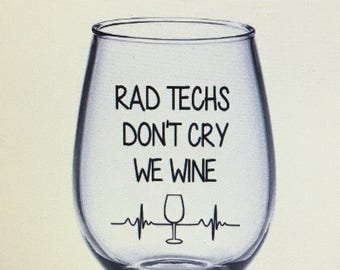 Rad tech wine glass. Rad tech gift. X-ray tech gift. X-ray tech wine glass. Radiology gift. Radiology wine glass.