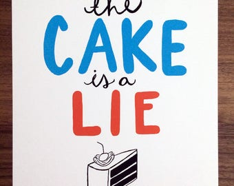 "The Cake Is A Lie - Art Print (Portal, Video Games, Gaming) 8.5"" x 11"""