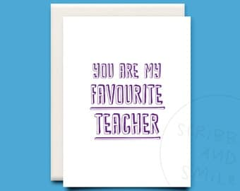 you are my favourite teacher card - thank you card - greetings card
