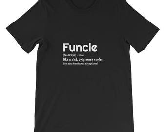 Funcle Definition T-shirt | Gift for the Best Uncle T-Shirt | Funny Funcle T-Shirt | Fun Uncle Tee | Funcle Definition Shirt | Uncle Gifts