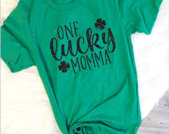 One Lucky Momma, St Patricks Day Womens Shirt, Lucky Momma Shirt, Momma St Paddys Day Tee, Mommy and Me, Mom Shirt, Lucky and Blessed, Momma