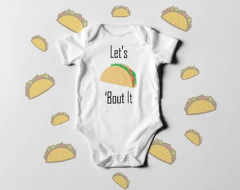 Let's Taco 'Bout This Funny Bodysuit / Romper / One Piece / T-shirt