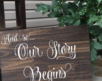 And So Our Story Begins - Wooden Wedding Sign - Rustic Wedding Decor - Personalized Wedding Sign